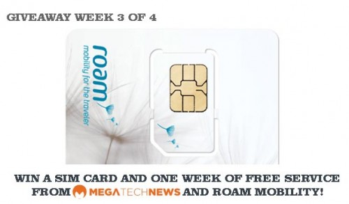 CLOSED! MEGATech Weekly Giveaway 3 of 4: Win a Roam Mobility SIM Card and One Week of Talk, Text and Data