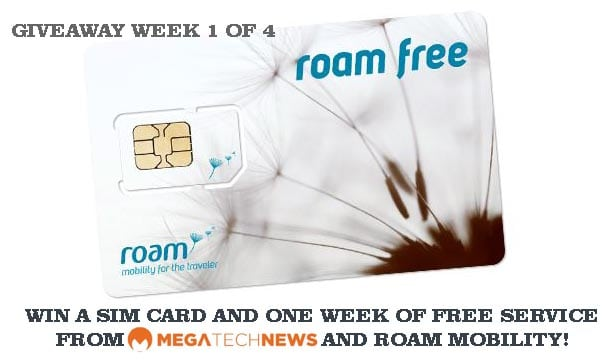 CLOSED! MEGATech Weekly Giveaway 1 of 4: Win a Roam Mobility SIM Card and a Week of Free Service
