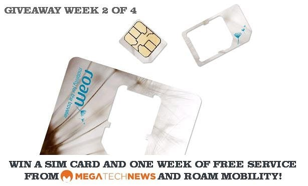 CLOSED! MEGATech Weekly Giveaway 2 of 4: Win a Roam Mobility SIM Card and One Week of Talk, Text and Data Service