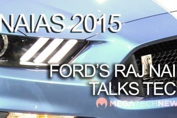MEGATech Videos - Ford's Raj Nair Talks Ford GT, GT350R, Raptor F-150 Behind the Blue Oval (NAIAS 2015)