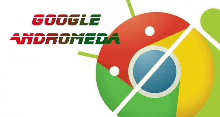 Google Andromeda Hybrid Combines Android with Chrome OS